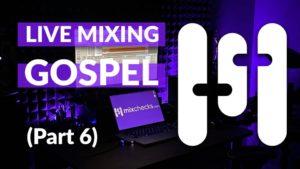 Live Mixing Session Gospel Part 6
