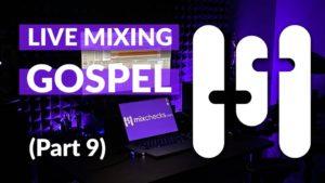 Live Mixing Session Gospel 9