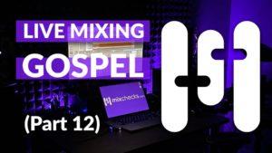 Live Mixing Gospel Part 12