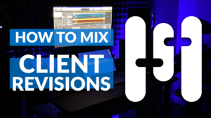 How to Mix Client Revisions