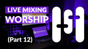 Mixing Session Live Worship